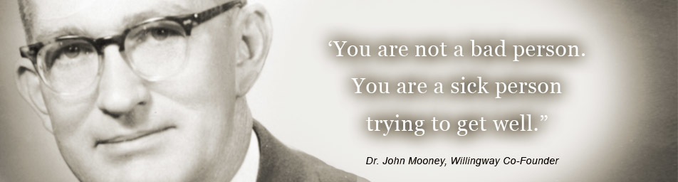 about addiction - dr john mooney - willingway co-founder - you are not a bad person. you are a sick person trying to get well