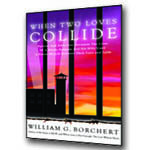 When Two Loves Collide by William G. Borchert
